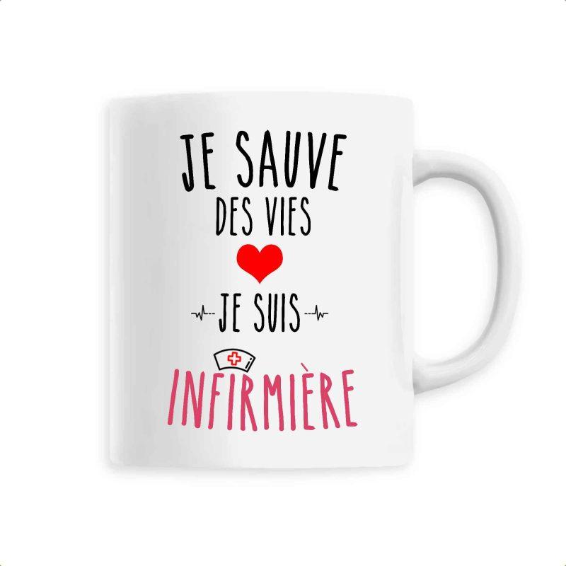 Mug infirmière - Je sauve des vies je suis infirmière