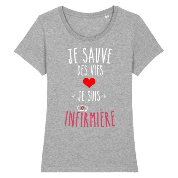 T-shirt je sauve des vies je suis infirmière gris