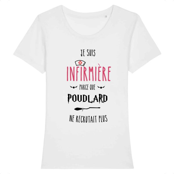 T-shirt Infirmière - Je suis infirmière parce que Poudlard ne recrutait plus_blanc