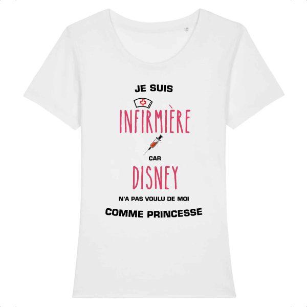 T-shirt infirmière – Je suis infirmière car Disney n'a pas voulu de moi comme princesse