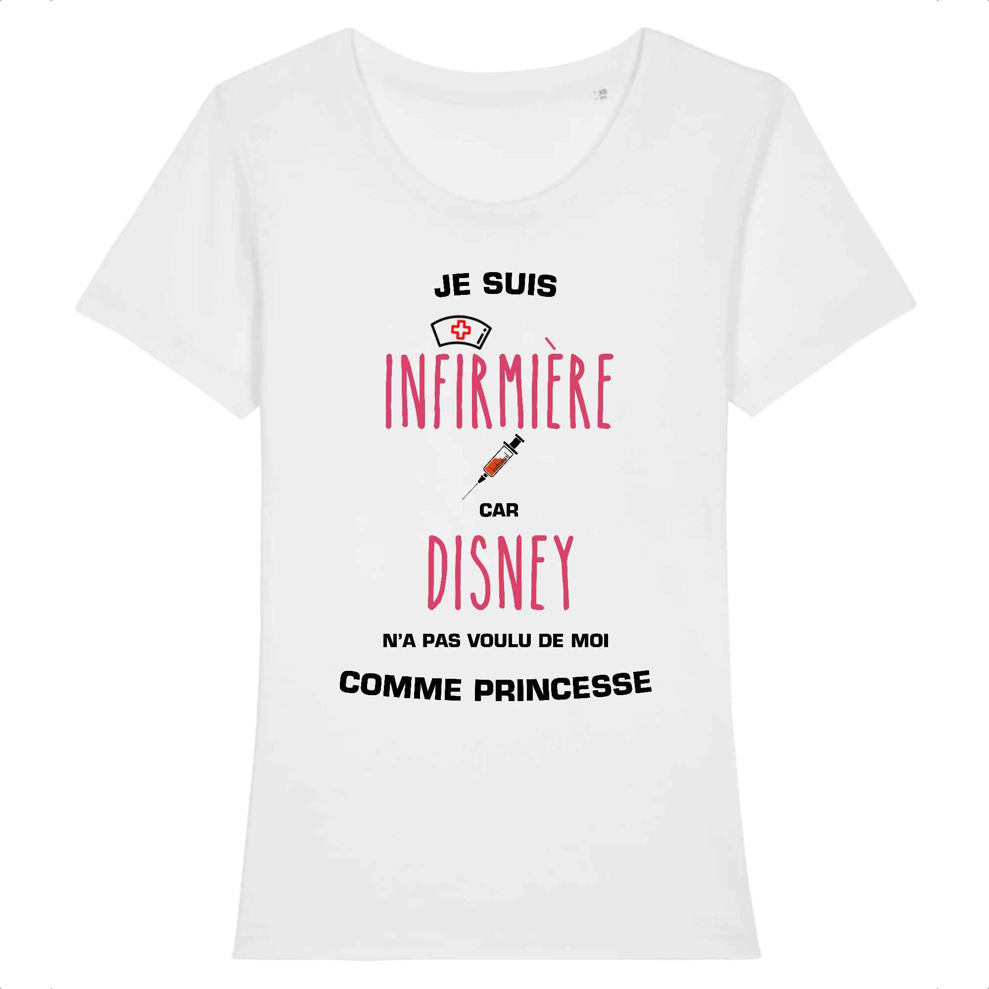 T-shirt infirmière – Je suis infirmière car Disney n'a pas voulu de moi comme princesse_blanc
