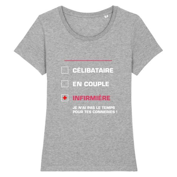 T-shirt Infirmière - célibataire, en couple, infirmière je n'ai pas le temps pour tes conneries_gris