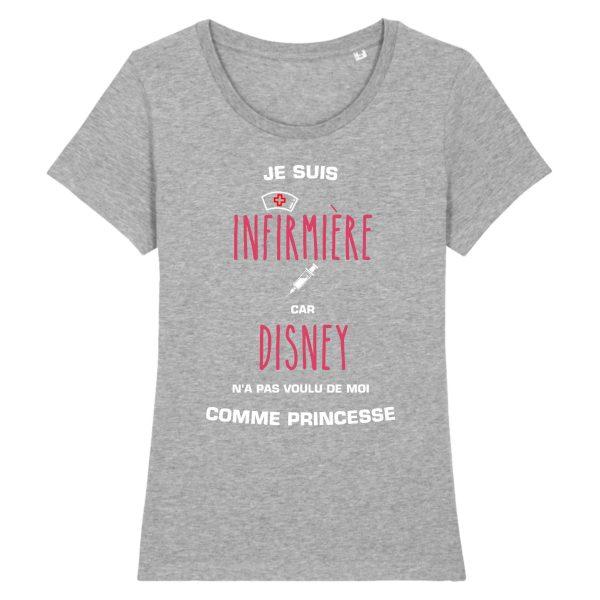 T-shirt infirmière – Je suis infirmière car Disney n'a pas voulu de moi comme princesse_gris