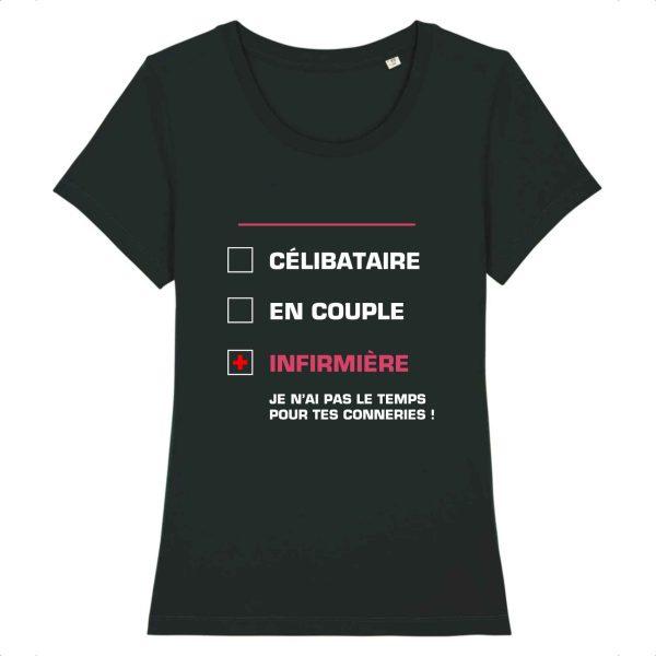T-shirt Infirmière - célibataire, en couple, infirmière je n'ai pas le temps pour tes conneries_noir