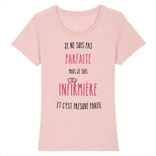 T-shirt Infirmière - Je ne suis pas parfaite mais je suis infirmière et c'est presque pareil_rose