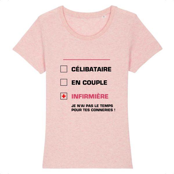 T-shirt Infirmière - célibataire, en couple, infirmière je n'ai pas le temps pour tes conneries_rose