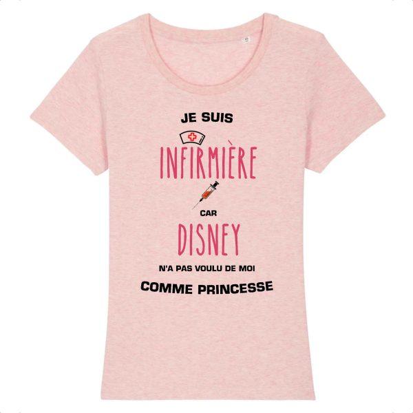 T-shirt infirmière – Je suis infirmière car Disney n'a pas voulu de moi comme princesse_rose