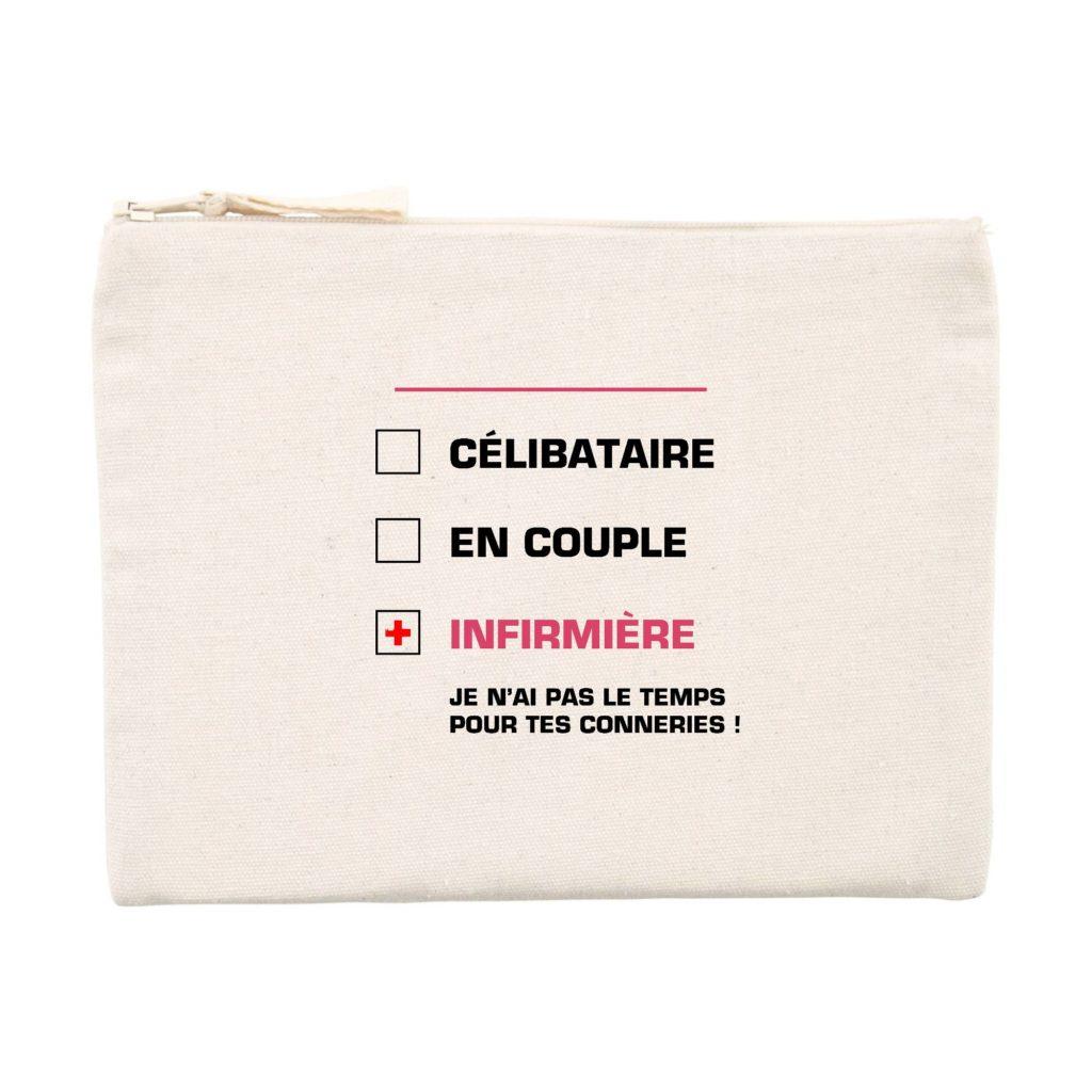 Pochette infirmière - célibataire, en couple, infirmière je n'ai pas le temps pour tes conneries