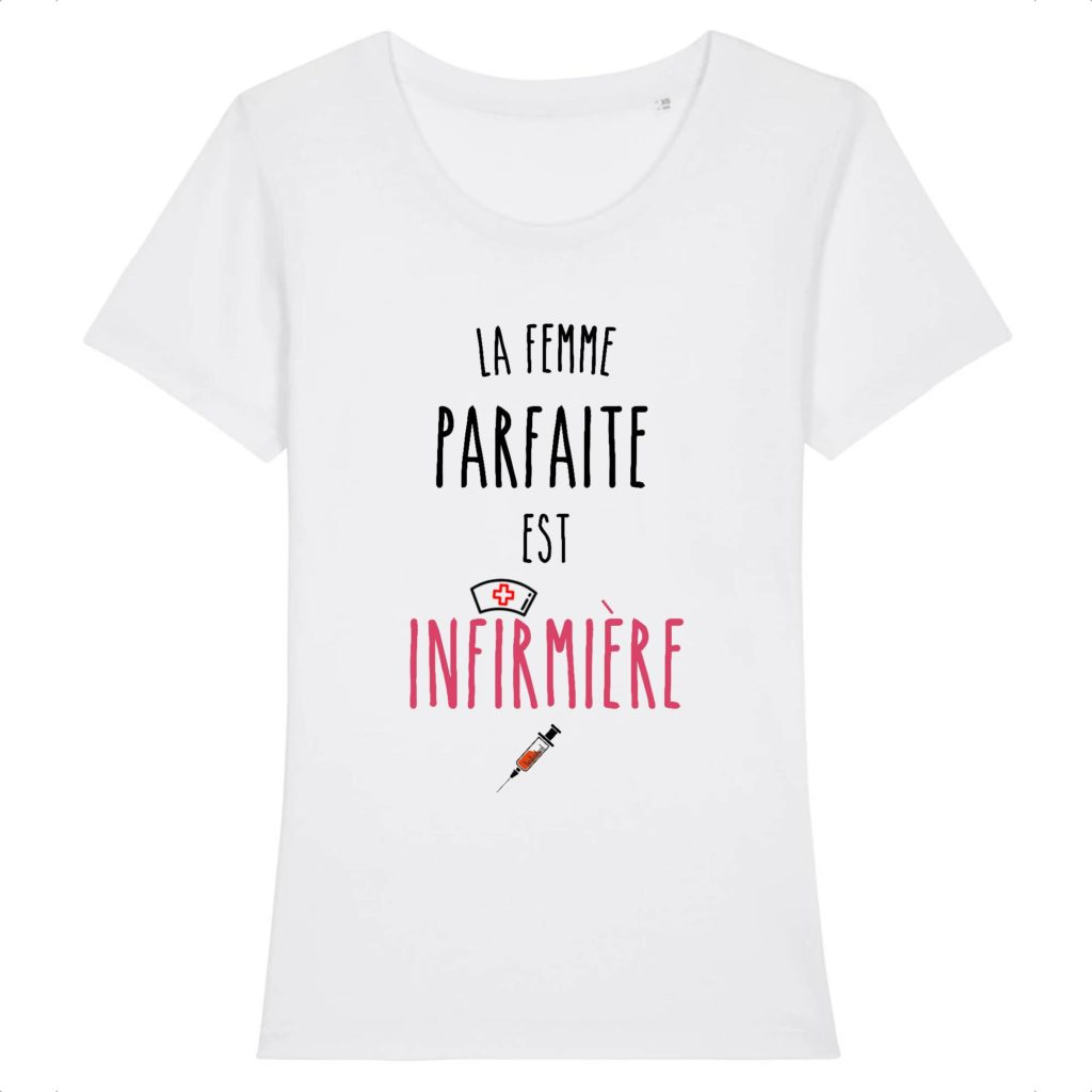 T-shirt infirmière – La femme parfaite est infirmière