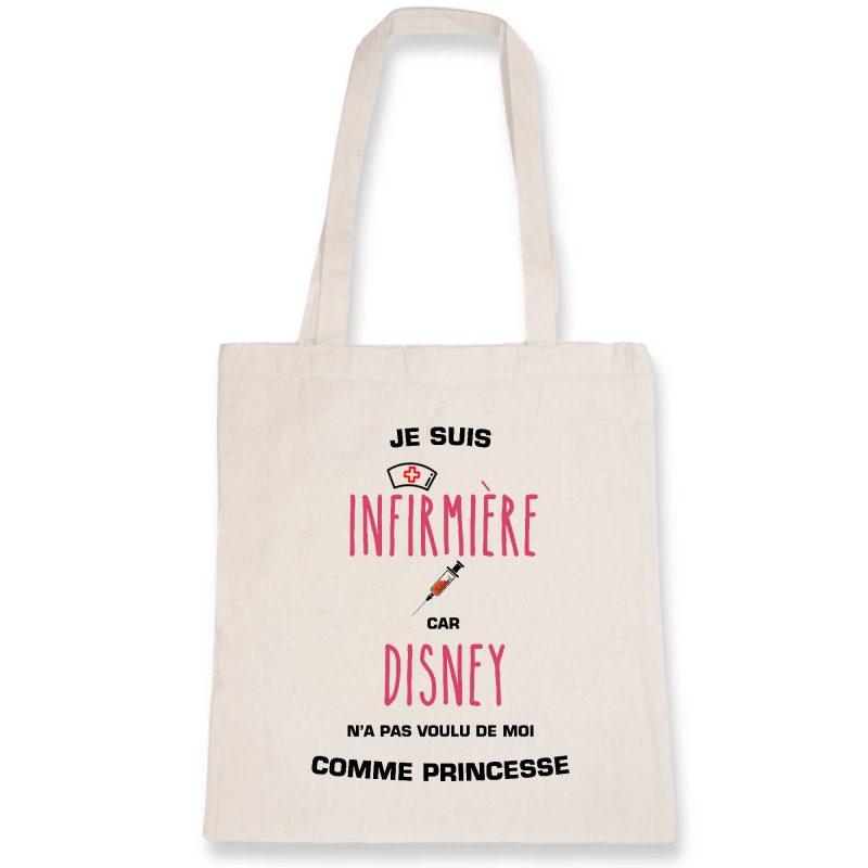 Tote bag - Je suis infirmière car Disney n'a pas voulu de moi comme princesse