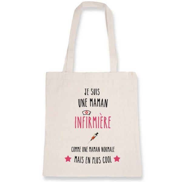 Tote bag infirmière - Je suis une maman infirmière comme une maman normale mais plus cool