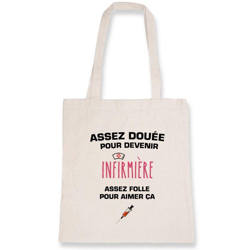 Tote bag infirmière - Assez douée pour devenir infirmière assez folle pour aimer ça