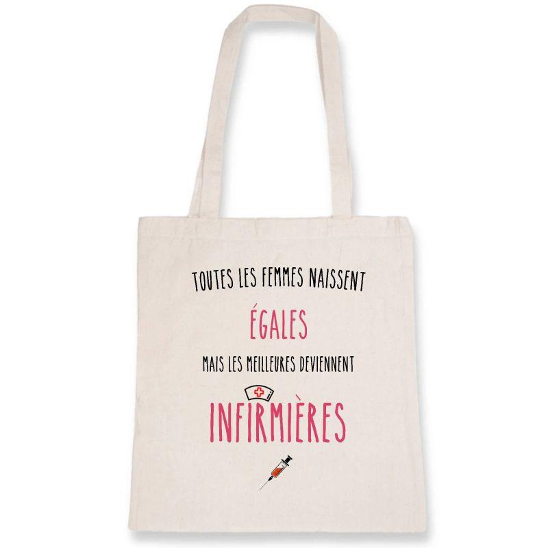 Tote bag infirmière - Toutes les femmes naissent égales mais les meilleures deviennent infirmières