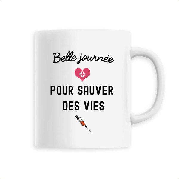 Mug infirmière - Belle journée pour sauver des vies