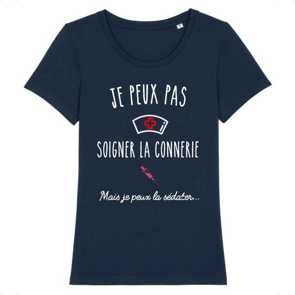 T-shirt infirmière – Je peux pas soigner la connerie mais je peux la sédater