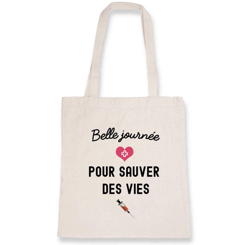 Tote bag infirmière - Belle journée pour sauver des vies